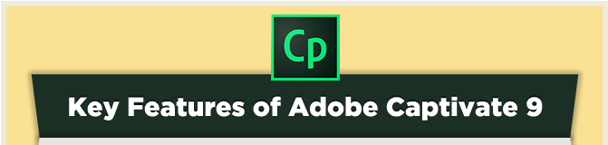 Key Features of Adobe Captivate 9 [Infographic]