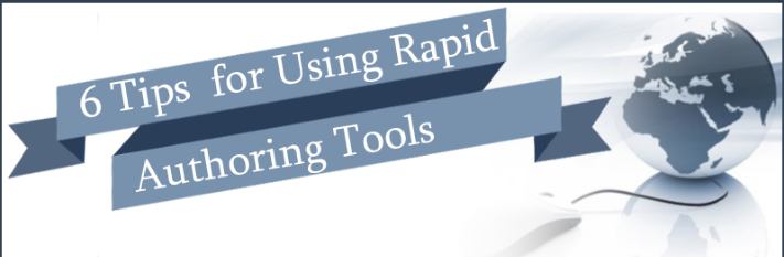 6 Tips for using Rapid Authoring Tools – An Infographic