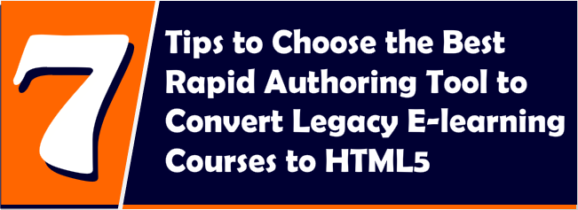 7 Tips to Choose the Best Authoring Tool for HTML5 Conversions [Infographic]