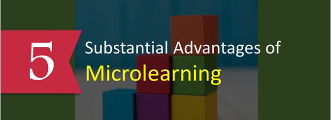 5 Substantial Advantages of Microlearning [Infographic]