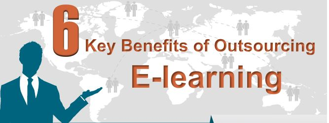 6 Major Benefits of Outsourcing E-learning [Infographic]