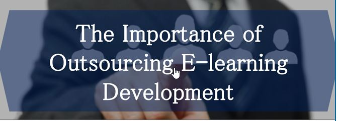 The Importance of Outsourcing E-learning Development [Infographic]
