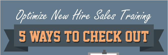 Optimize New Hire Sales Training – 5 Ways to Check [Infographic]