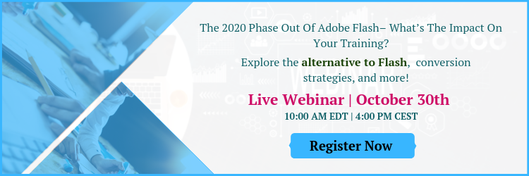 The 2020 Phase Out of Adobe Flash – What's the Impact On Your Training?