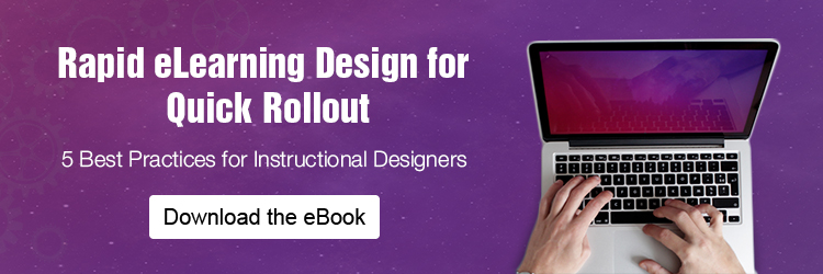 Rapid eLearning Design for Quick Rollout - 5 Best Practices for Instructional Designers