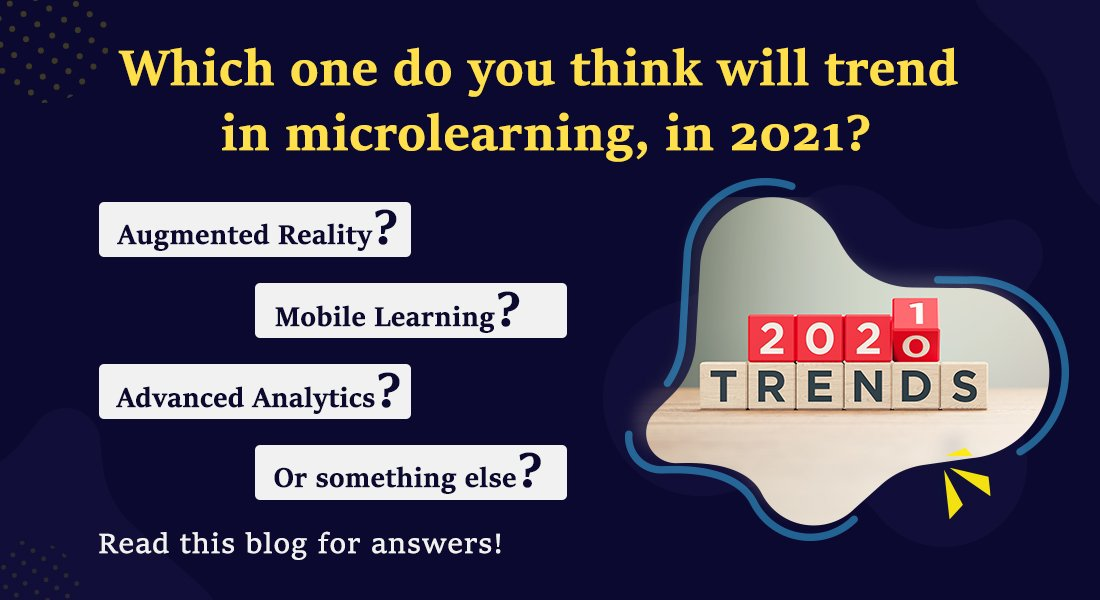 Five Microlearning Trends to Watch Out for in 2021