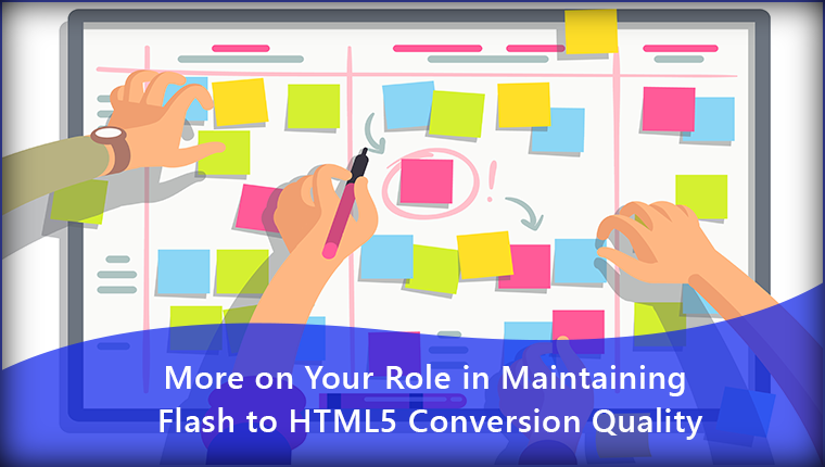 3 Important Steps to Maintain Quality in Flash to HTML5 Conversion