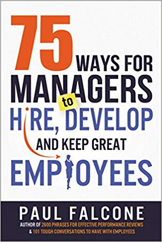 5 Ways for Managers to Hire, Develop, and Keep Great Employees