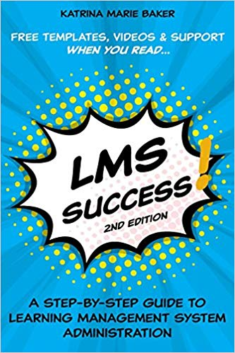 LMS Success A Step-by-Step Guide to Learning Management System Administration