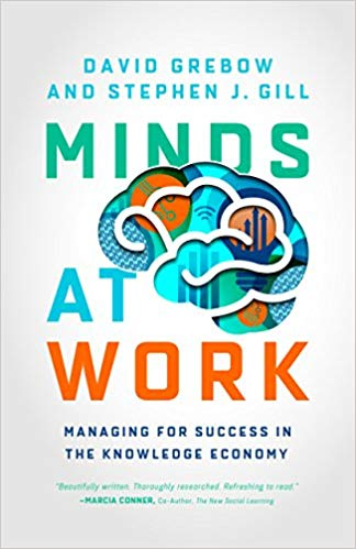 Minds at Work Managing for Success in the Knowledge Economy