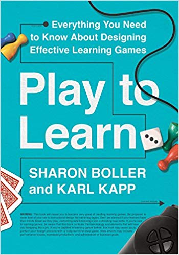 Play to Learn Everything You Need to Know About Designing Effective Learning Games