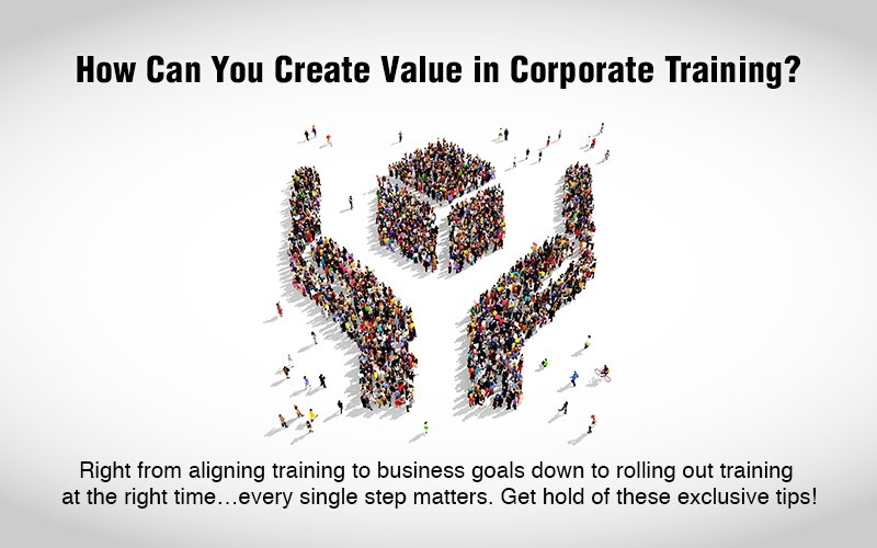7 Best Practices to Create Value from Corporate Training