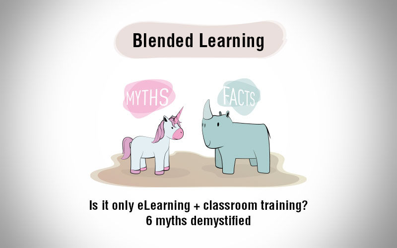 Blended Learning: Busting 6 Myths that Hinder Workplace Integration