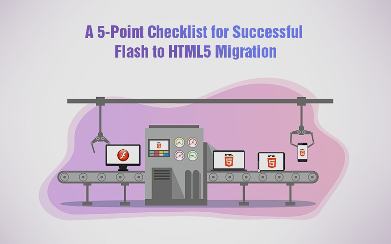 5 Steps for a Seamless Flash to HTML5 eLearning Migration
