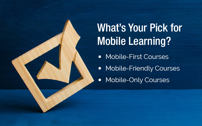 Mobile Learning Courses – 3 Options You Can Choose From