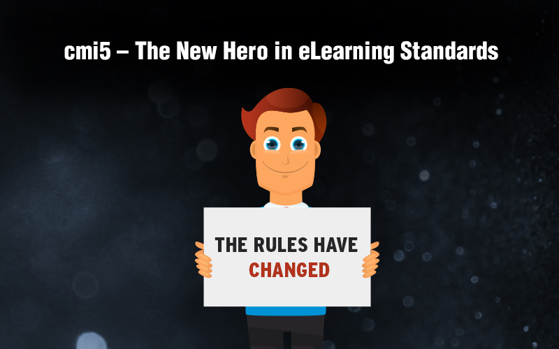 cmi5 – The New Hero in eLearning Standards?