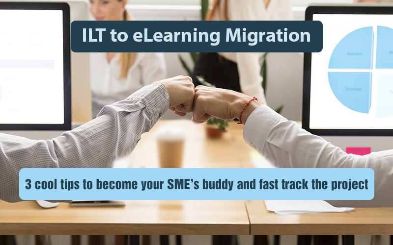 The Quest of SME Buy-in for ILT to eLearning Migration
