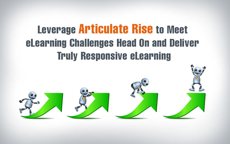 Leveraging Articulate Rise 360 to Solve eLearning Challenges