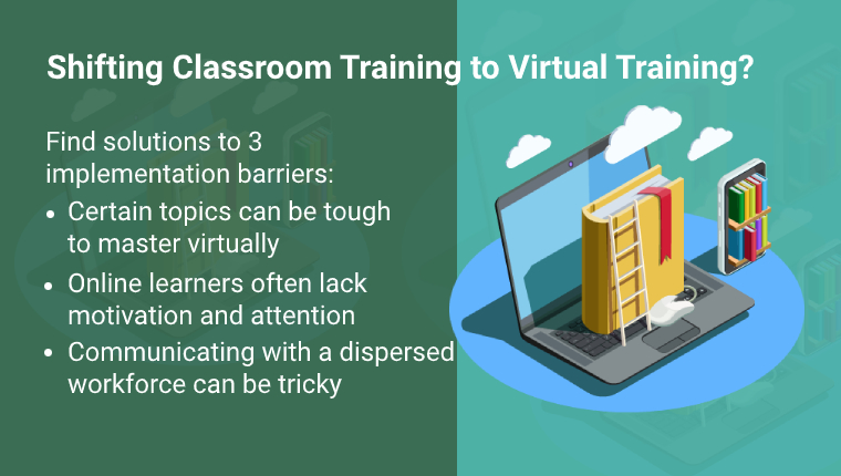 Solutions to Top 3 Challenges When Implementing Virtual Training