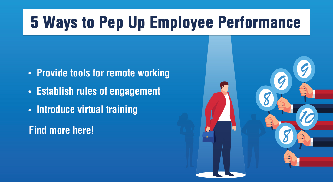 Employee Performance: 5 Tips To Boost it During Challenging Times