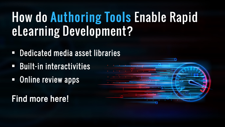 7 Features to Look for in an Authoring Tool for Rapid eLearning