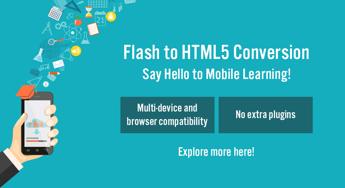 Flash to HTML5 Conversion: Give a Boost toMobile Learning