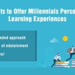 Personalized Learning Experiences for your Millennial Workforce