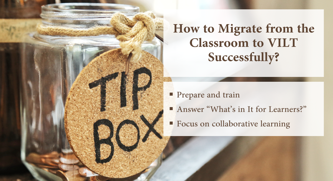 VILT: 5 Great Tips to Successfully Migrate from Classroom Training