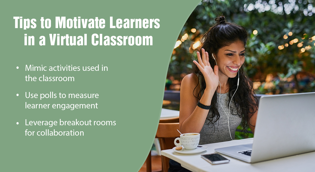 5 Tips to Engage and Motivate Learners in Virtual Classrooms