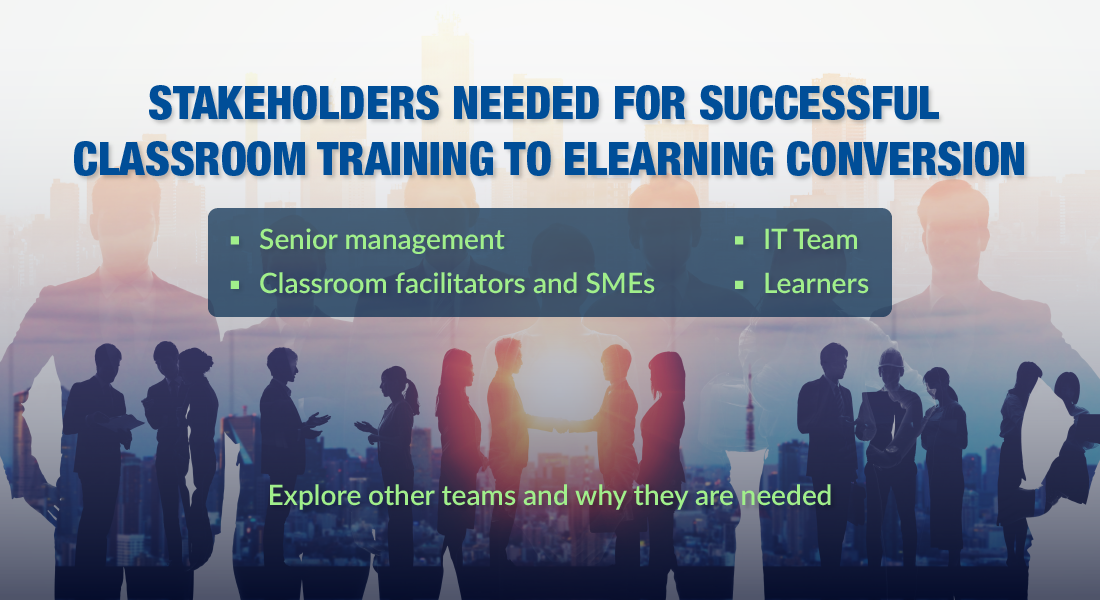 Classroom to eLearning Conversion: Who are the Stakeholders Involved?