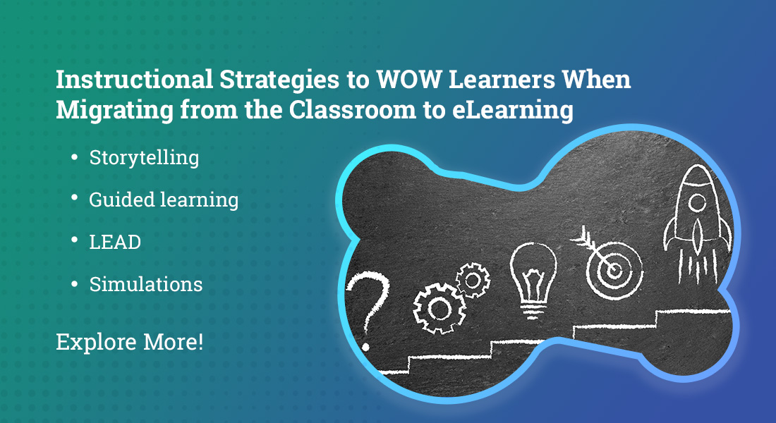 Migrating from ILT to eLearning? 6 Instructional Design Strategies to WOW Your Learners! [SlideShare]