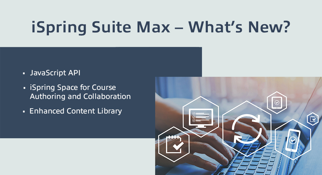 iSpring Suite Max What to Expect from the Latest Upgrade