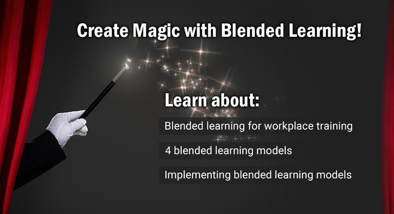 Achieving the Perfect Training Cocktail with the 4 Blended Learning Models