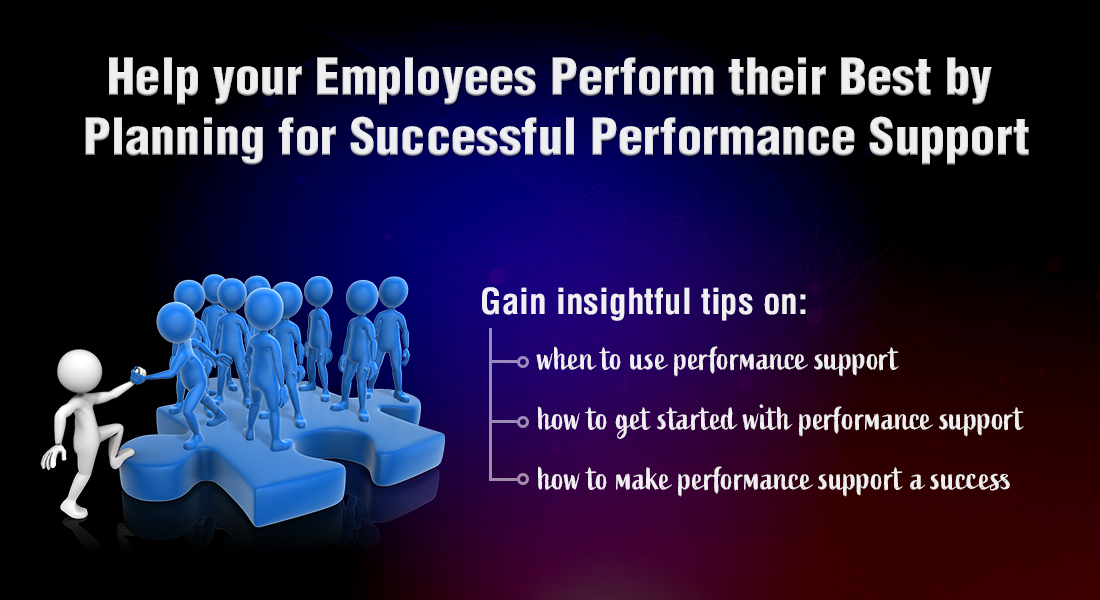 Performance Support in Corporate Training (Part 2): The When and the How