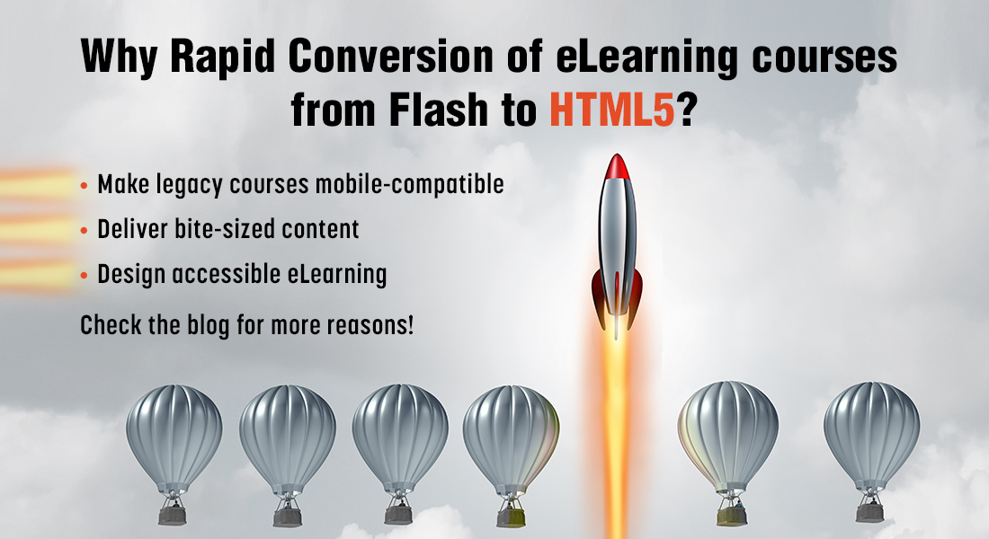 Don't Leave Your eLearning Courses Behind! Think Rapid Conversion of Flash to HTML5!