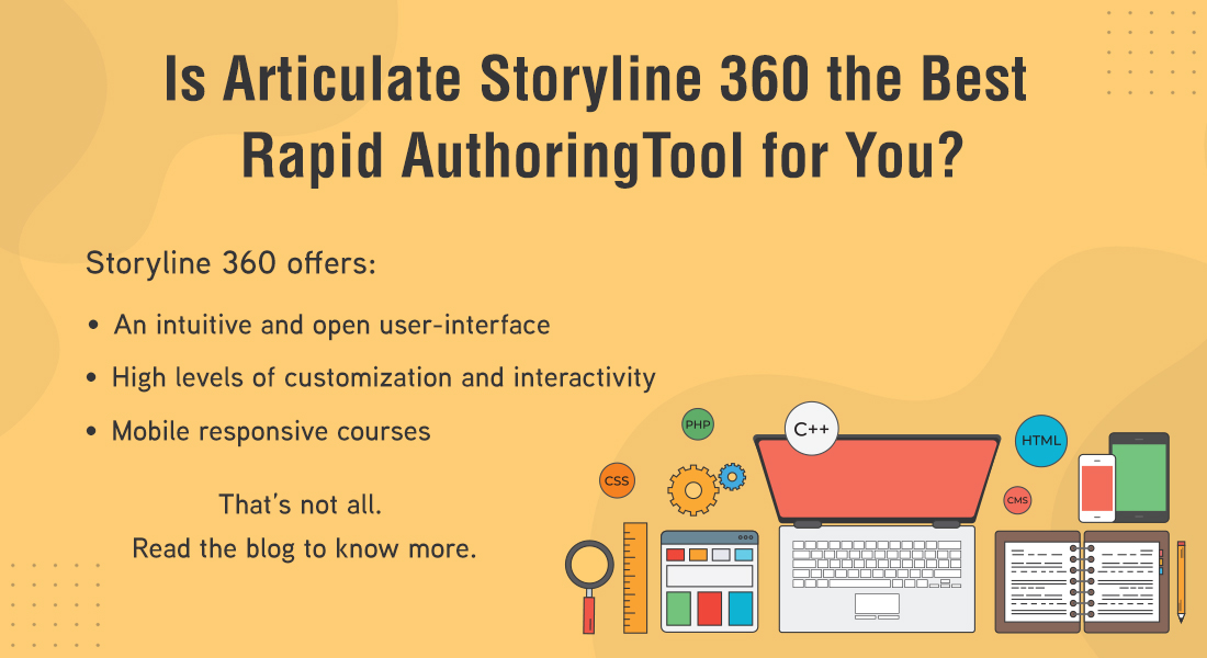 Articulate Storyline 360: 5 Reasons Why it Should be your Rapid Authoring Tool of Choice