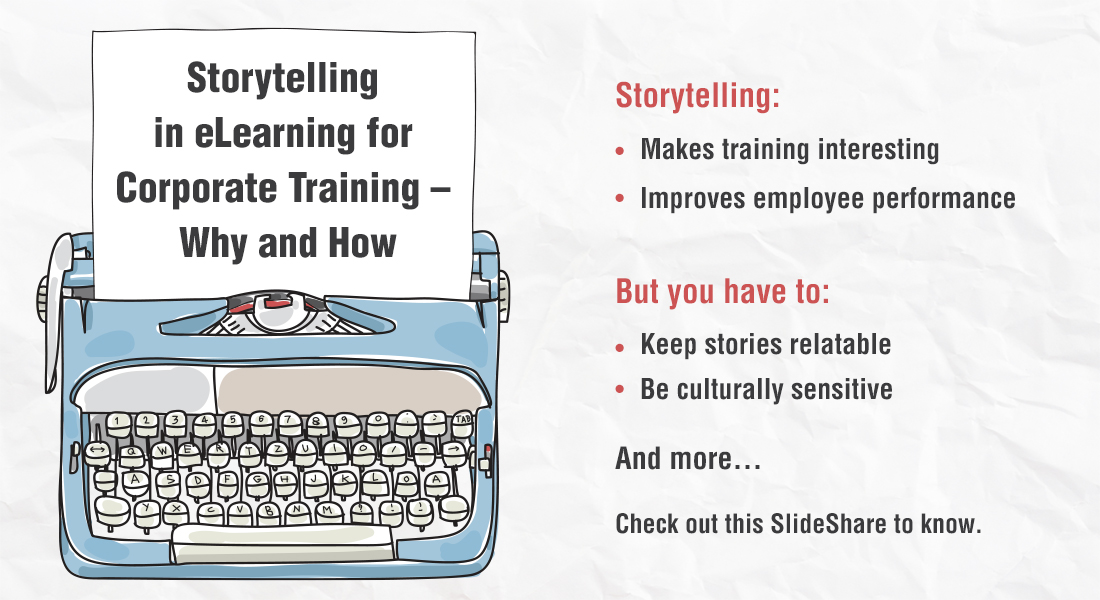 Tell a Story to Make a Champion: Using Storytelling in eLearning [SlideShare]