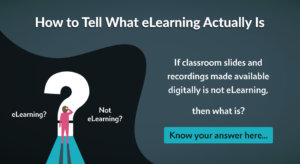 E-learning: What is It? What is It Not?
