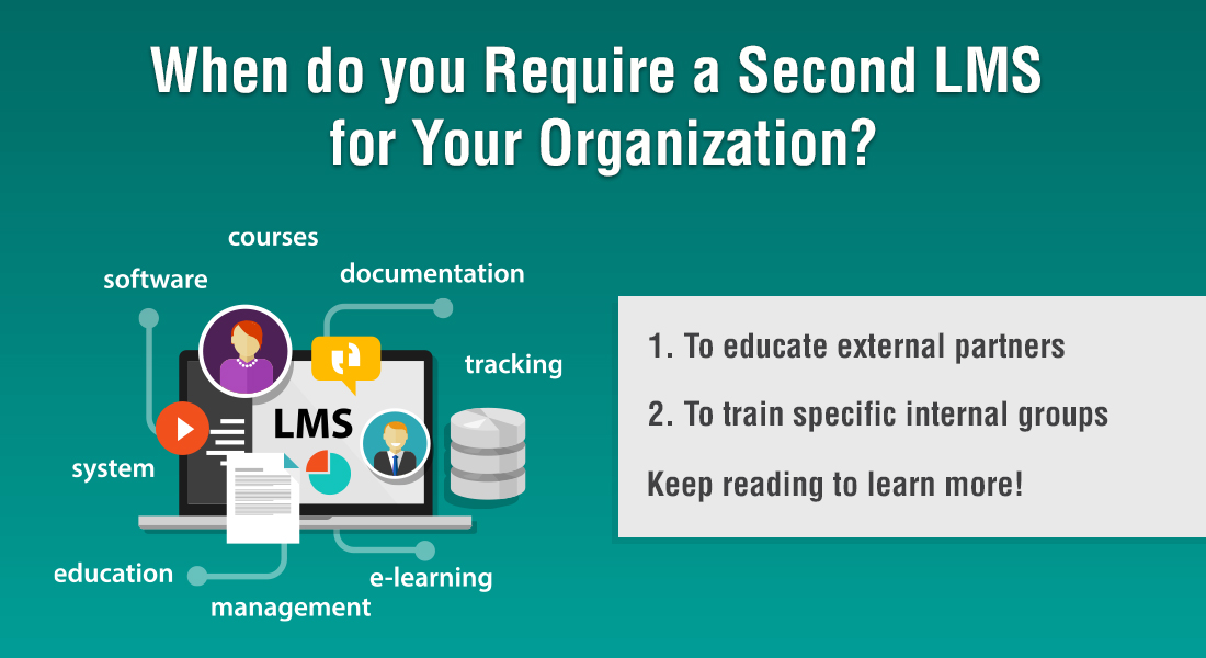 The Need for a Second LMS – Reasons Why!