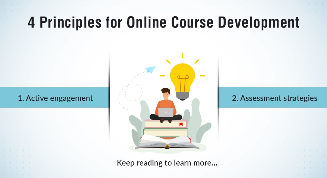 Online Course Development: 4 Principles You Need to Know About!