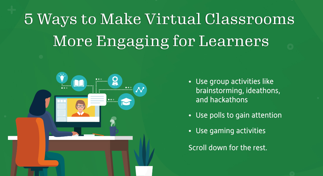 5 Tips to Improve Learner Engagement in Virtual Classrooms [Infographic]
