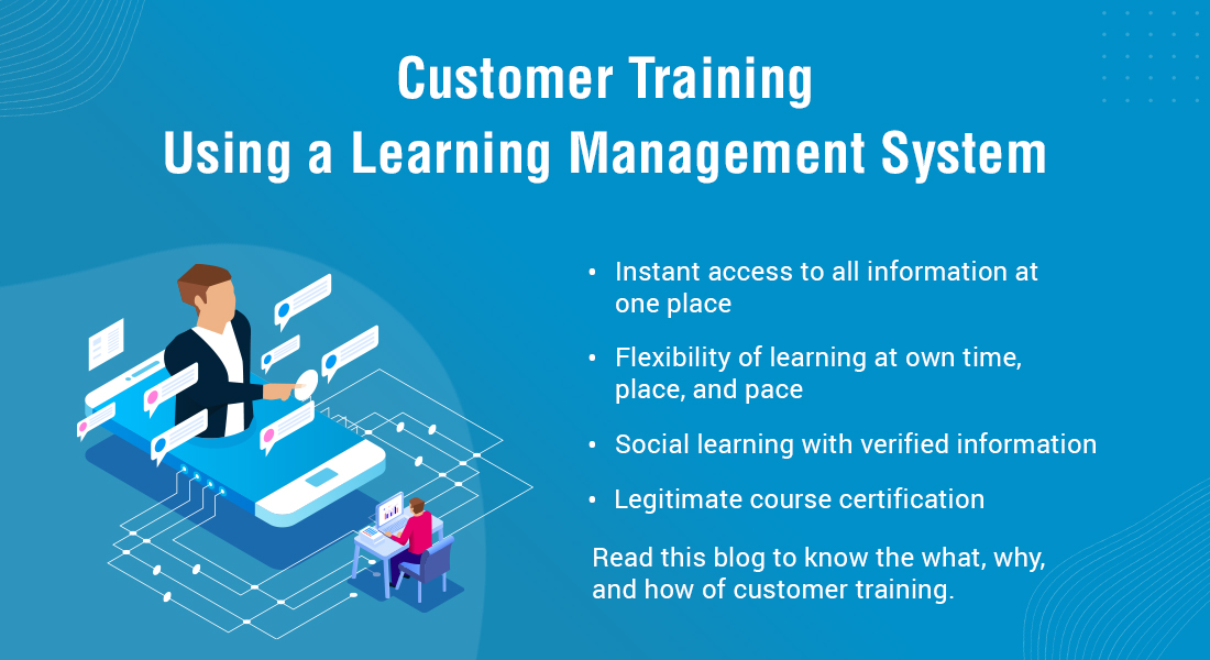 Learning Management System: 6 Features for Effective Customer Training
