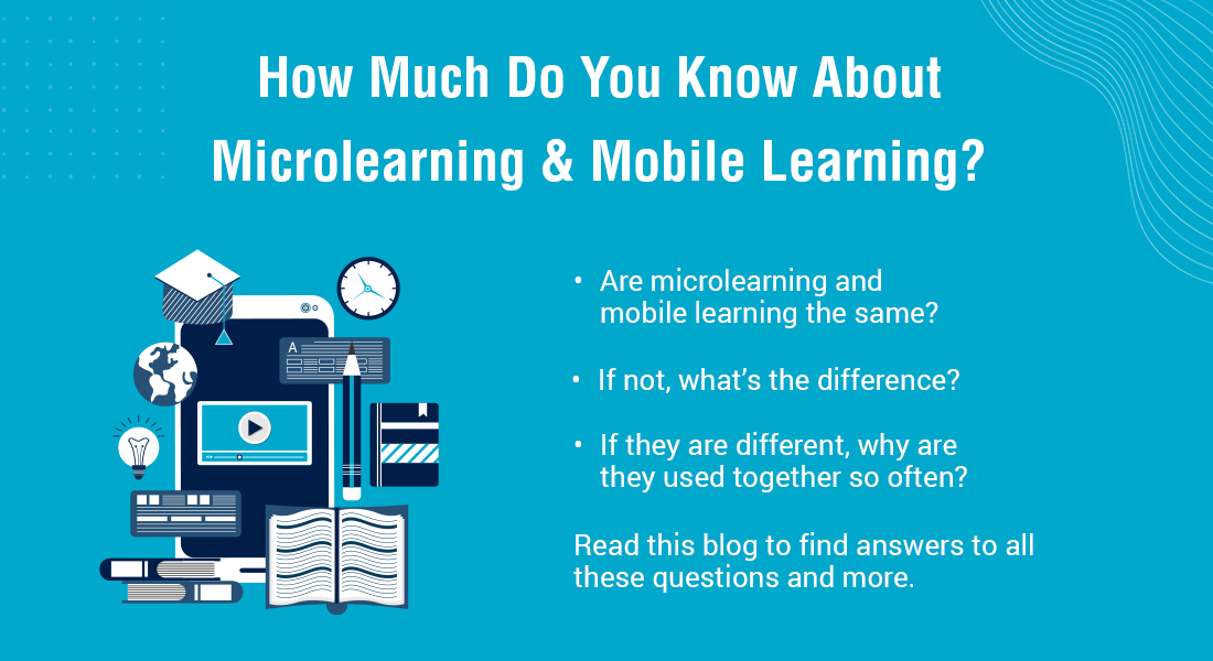 Microlearning vs. Mobile Learning: What's the Difference?