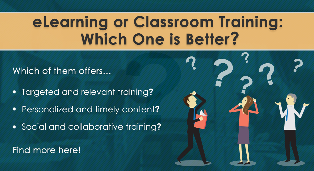 eLearning vs Classroom Training: A Comparative Analysis