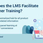 5 Reasons Why you Should Leverage an LMS for Customer Education