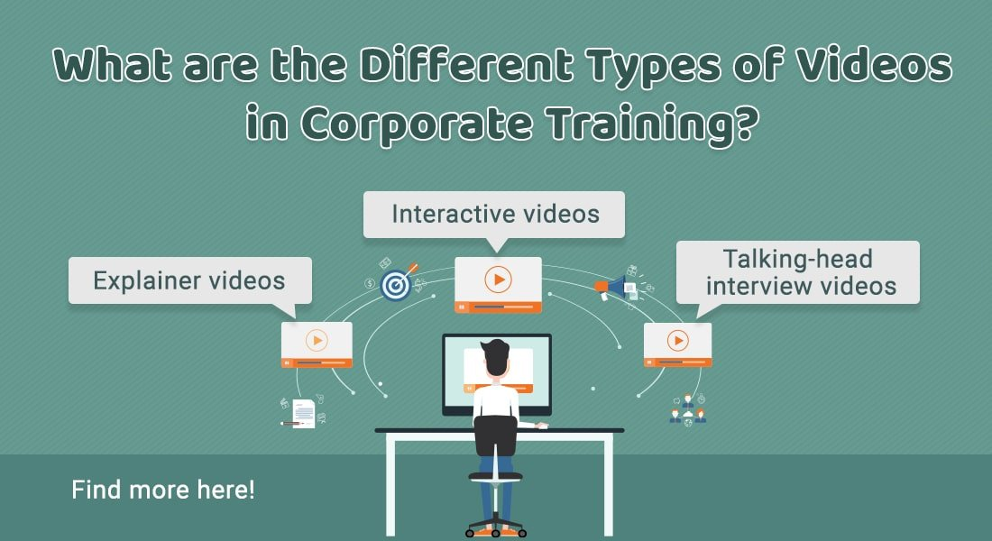 5 Types of Videos to Engage your Corporate Learners!
