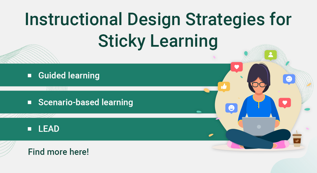 Instructional Design Strategies for Sticky Learning 101