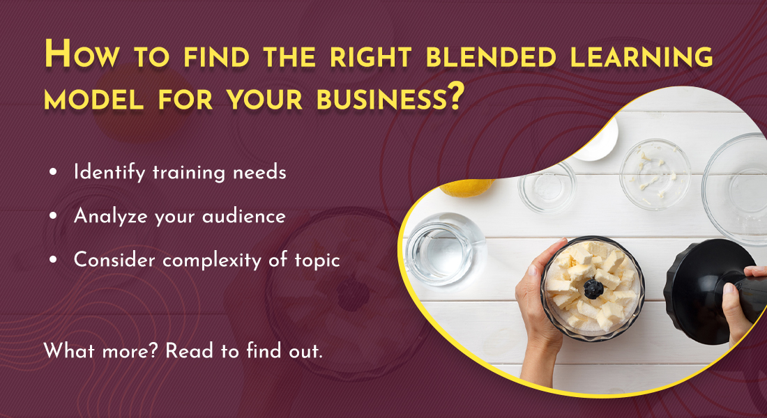 5 Tips to Choose the Right Blended Learning Model for Your Business