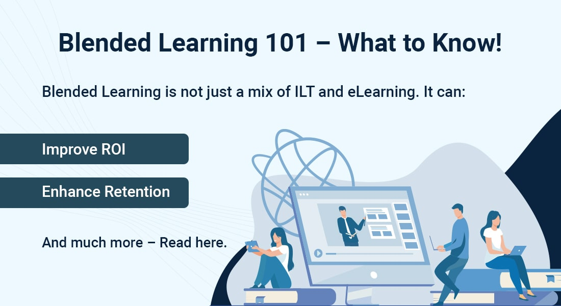 Blended Learning 101 – How to Capitalize on this Major 2021 L&D Trend