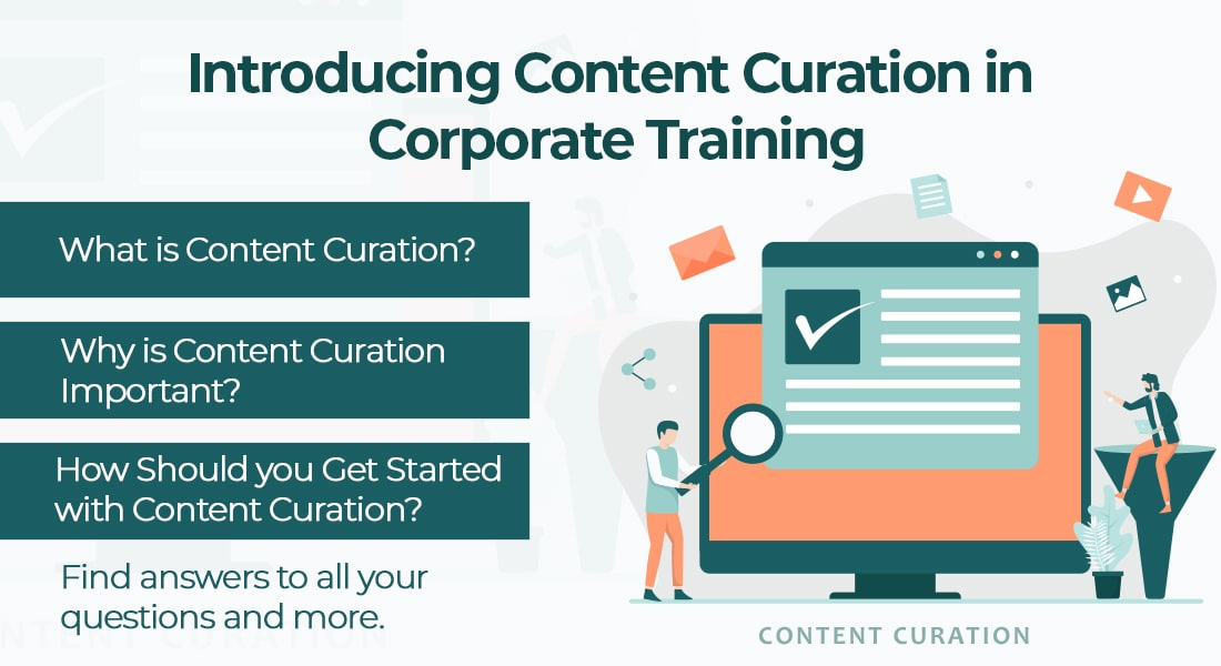 Content Curation for Corporate Training: The What, Why, & How